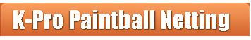 Kpro paintball netting